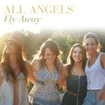 fly away - all angels