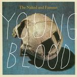young blood (single) - the naked, famous