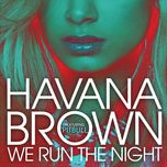 we run the night (single) - havana brown, pitbull