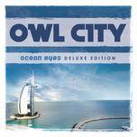 ocean eyes (deluxe edition) - owl city