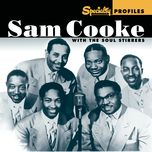 specialty profiles: sam cooke & the soul stirrers - sam cooke, the soul stirrers