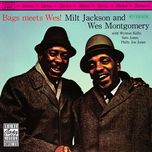 bags meets wes - milt jackson, wes montgomery
