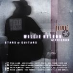 willie nelson & friends, stars & guitars (live) - willie nelson