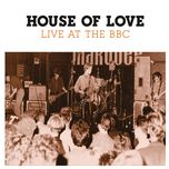 live at the bbc - the house of love