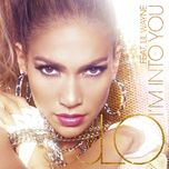 i'm into you (single) - jennifer lopez, lil wayne