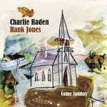 come sunday - charlie haden, hank jones