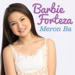 meron ba (single) - barbie forteza