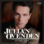 if you stay - julian ovenden