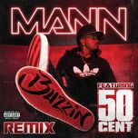 buzzin (remix) (explicit single) - mann, 50 cent
