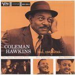 coleman hawkins and his confreres - coleman hawkins, ben webster, roy eldridge, the oscar peterson trio