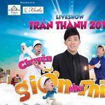 tran thanh liveshow 2014 - tran thanh