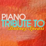 piano tribute to britney spears - piano tribute players