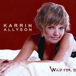 wild for you - karrin allyson