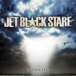 in this life - jet black stare
