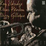 jazz maturity - roy eldridge, oscar peterson, dizzy gillespie