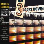the better life (rarities edition) (live from houston) - 3 doors down