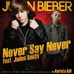 never say never (single) - justin bieber, jaden smith