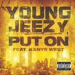 put on (explicit single) - young jeezy, kanye west