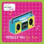 totally 80's for kids - v.a
