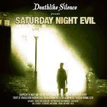 saturday night evil - deathlike silence