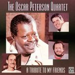 a tribute to my friends - oscar peterson quartet
