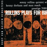plays for bird (rvg edition) (remastered) - sonny rollins