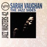 jazz masters 42: sarah vaughan: the jazz sides - sarah vaughan