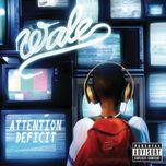 attention deficit - wale