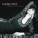 the best is yet to come - laura fygi
