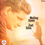 waiting game - zoot sims