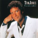 tender loving care - tom jones