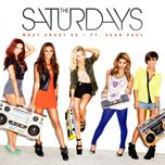 what about us (single) - the saturdays, sean paul