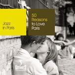 50 reasons to love paris - v.a
