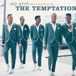 my girl: the very best of the temptations - the temptations
