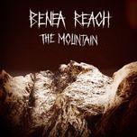 the mountain (single) - benea reach