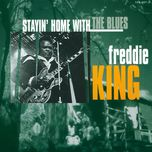 stayin' home with the blues - freddie king