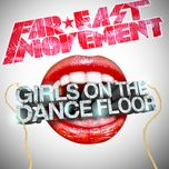 girls on the dance floor (single) - far east movement