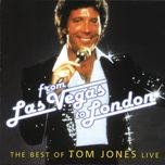 from las vegas to london (the best of tom jones live) - tom jones