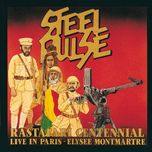 rastafari centennial: live in paris - elysee montmartre - steel pulse