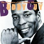 the complete chess studio recordings - buddy guy