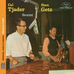 stan getz/cal tjader sextet (original jazz classics remasters) - stan getz, cal tjader