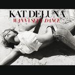 wanna see u dance (single) - kat deluna