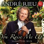 you raise me up - songs for mum - andre rieu