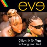 give it to you (single) - eve, sean paul