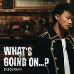 what's going on...? - tran dich tan (eason chan)