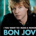 (you want to) make a memory (ep) - bon jovi
