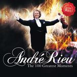 100 greatest moments - andre rieu