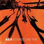 sounds like this - alo
