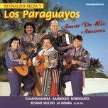 amor de mis amores - los paraguayos