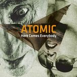 here comes everybody - atomic